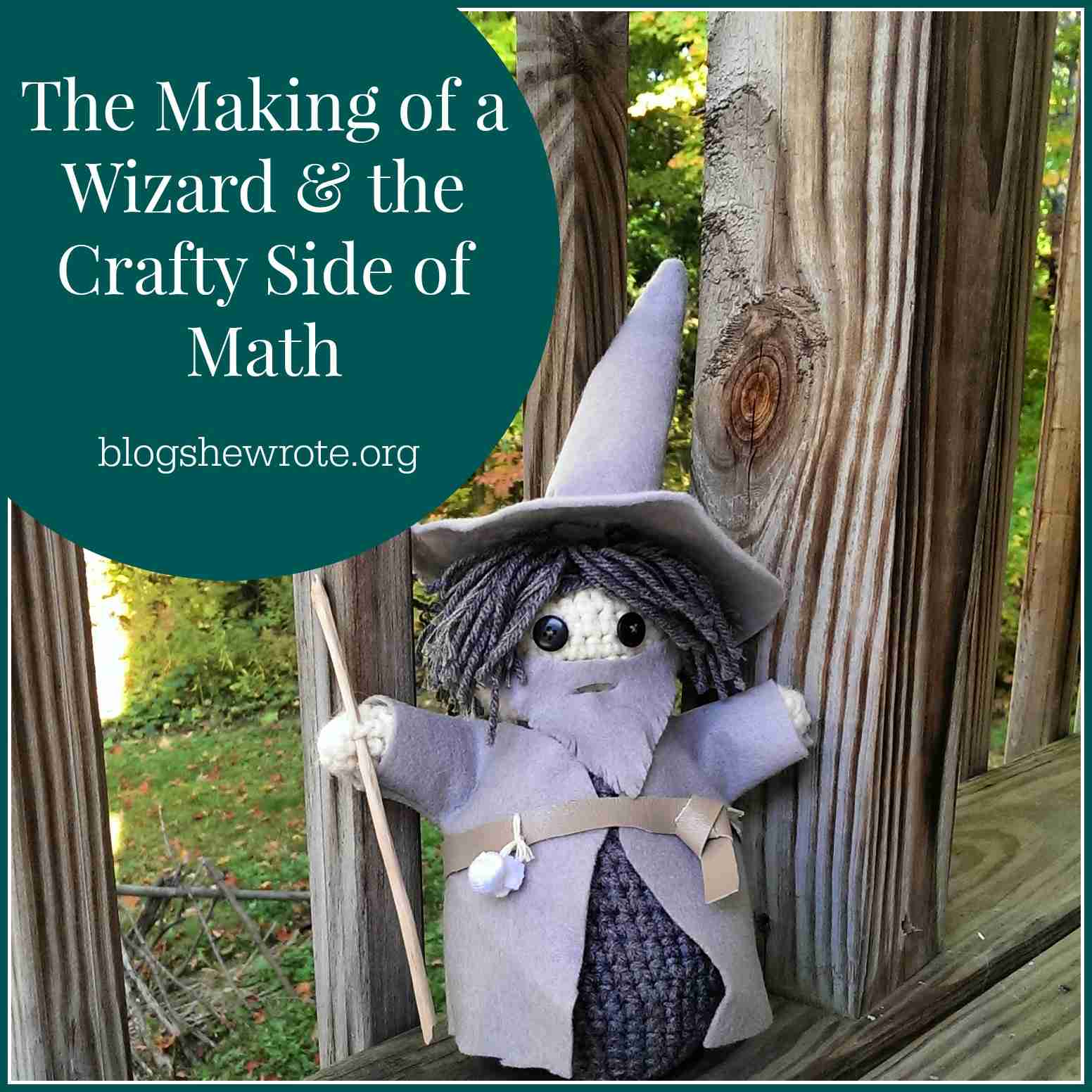 Blog, She Wrote: The Making of a Wizard & the Crafty Side of Math