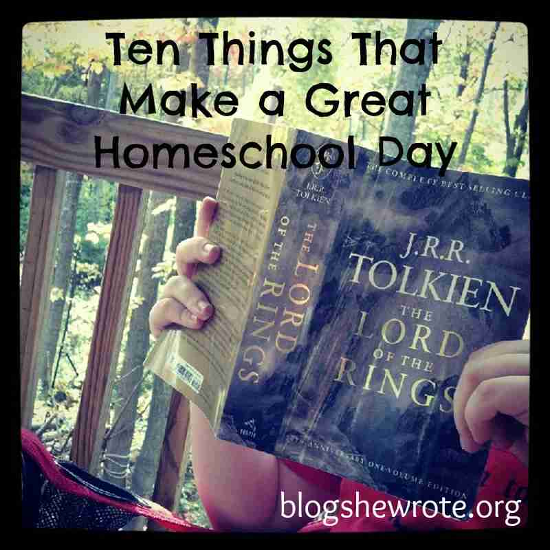 Blog She Wrote: Ten Things That Make a Great Homeschool Day