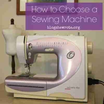 Teaching Sewing Archives Blog She Wrote Awesome How To Choose A Sewing Machine