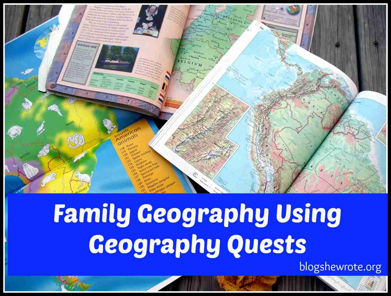 Blog, She Wrote: Family Geography Using Geography Quests