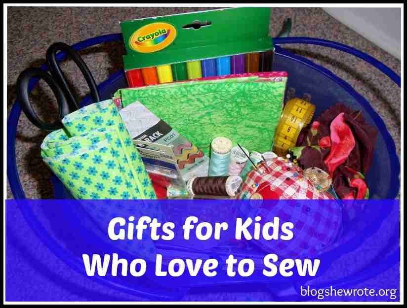 Blog, She Wrote: Gifts for Kids Who Love to Sew