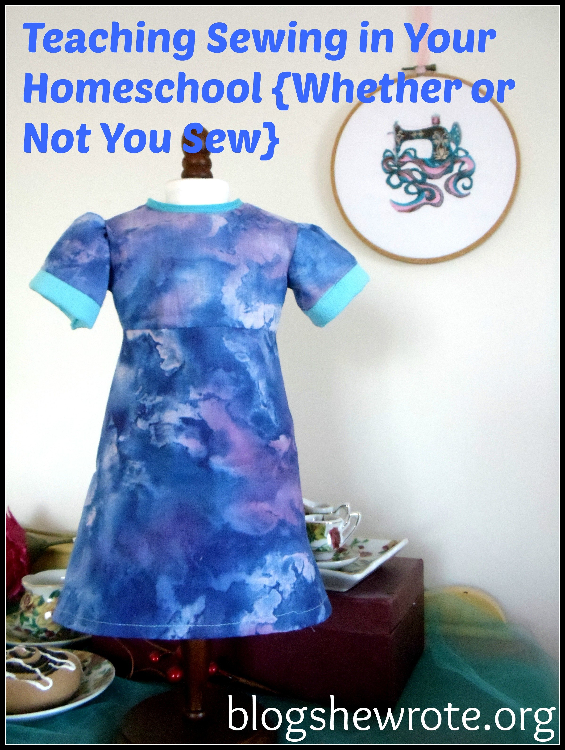 Blog, She Wrote: Teaching Sewing in Your Homeschool {Whether or Not You Sew}