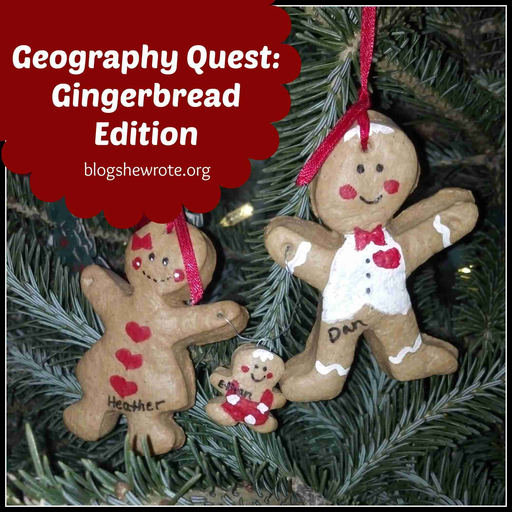 Blog, She Wrote: Geography Quest- Gingerbread Edition