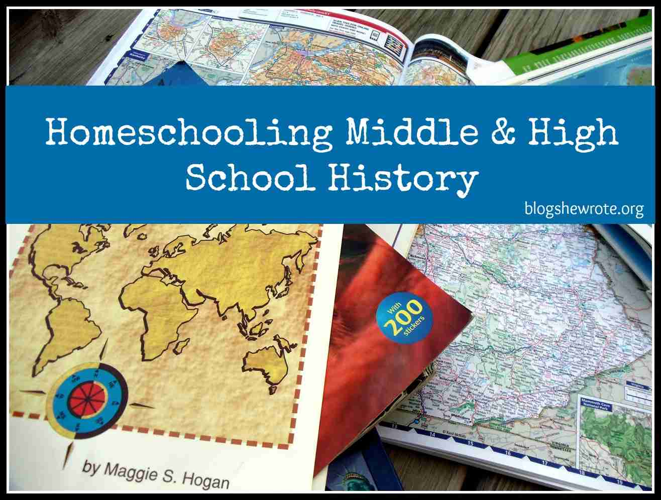 Blog, She Wrote: Homeschooling Middle & High School History