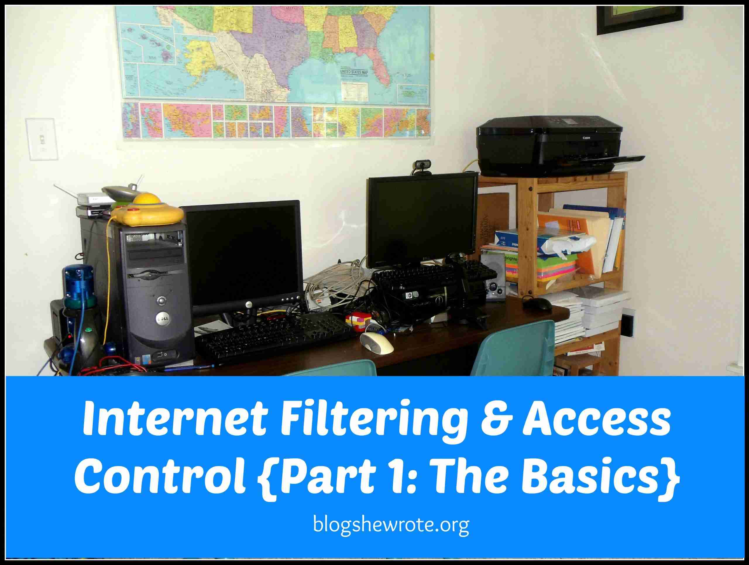Blog, She Wrote: Internet Filtering & Access Control Part 1- The Basics