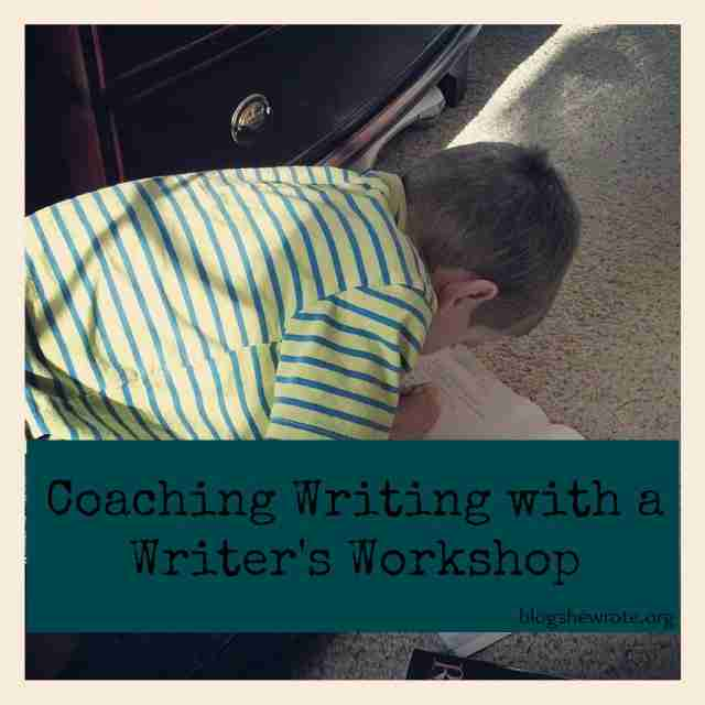 Blog, She Wrote: Coaching Writing with a Writer's Workshop