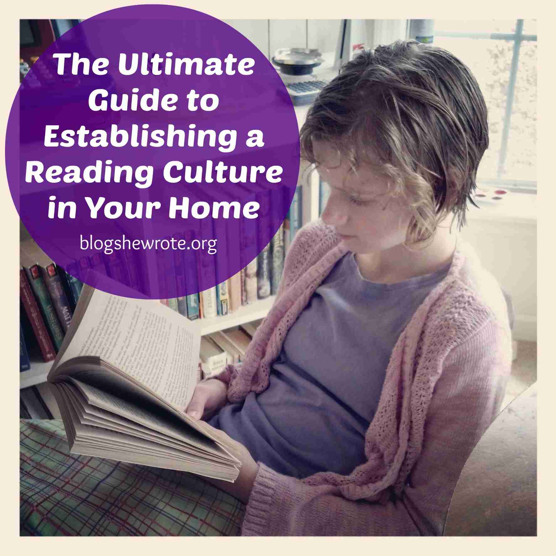 Blog, She Wrote: The Ultimate Guide to Establishing a Reading Culture in Your Home