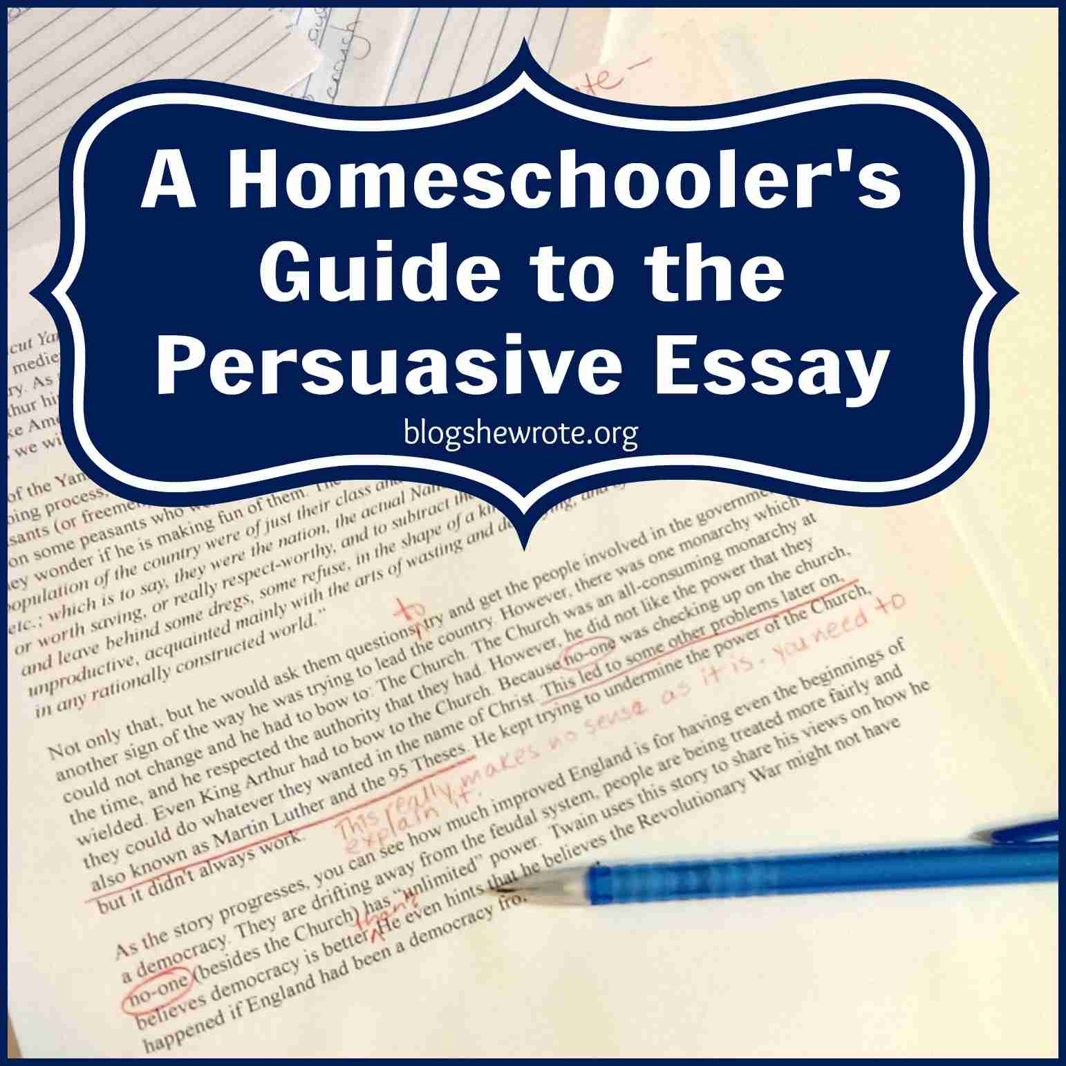 Blog, She Wrote: A Homeschooler's Guide to the Persuasive Essay