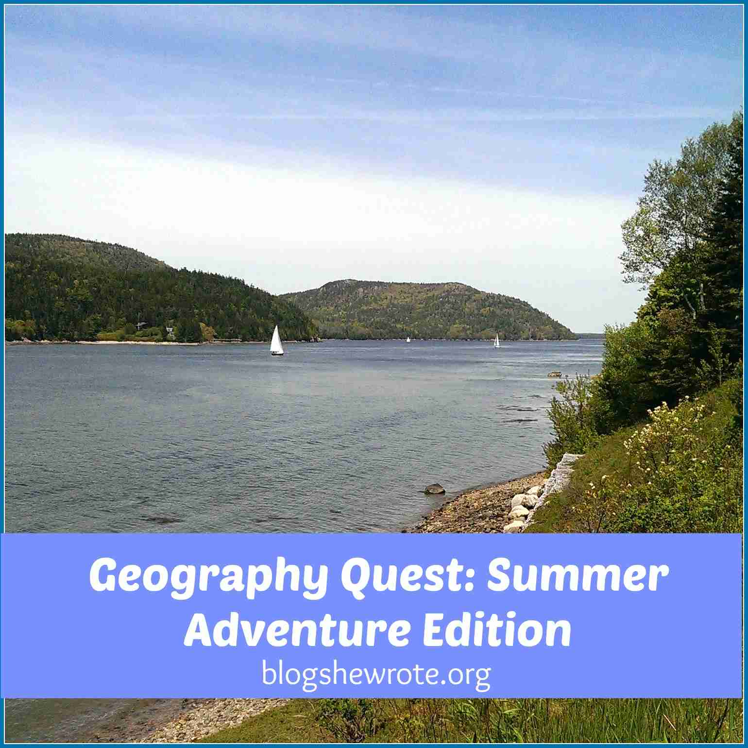 Blog, She Wrote: Geography Quest- Summer Adventure Edition
