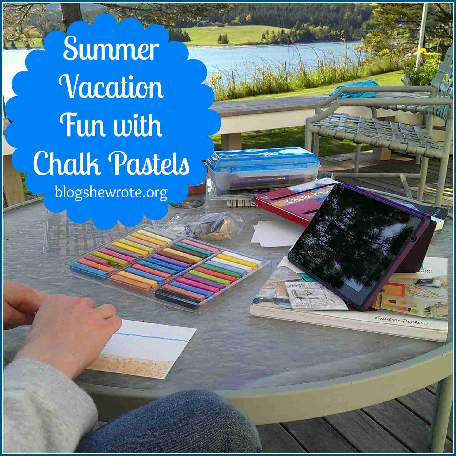 Blog, She Wrote: Summer Vacation Fun with Chalk Pastels