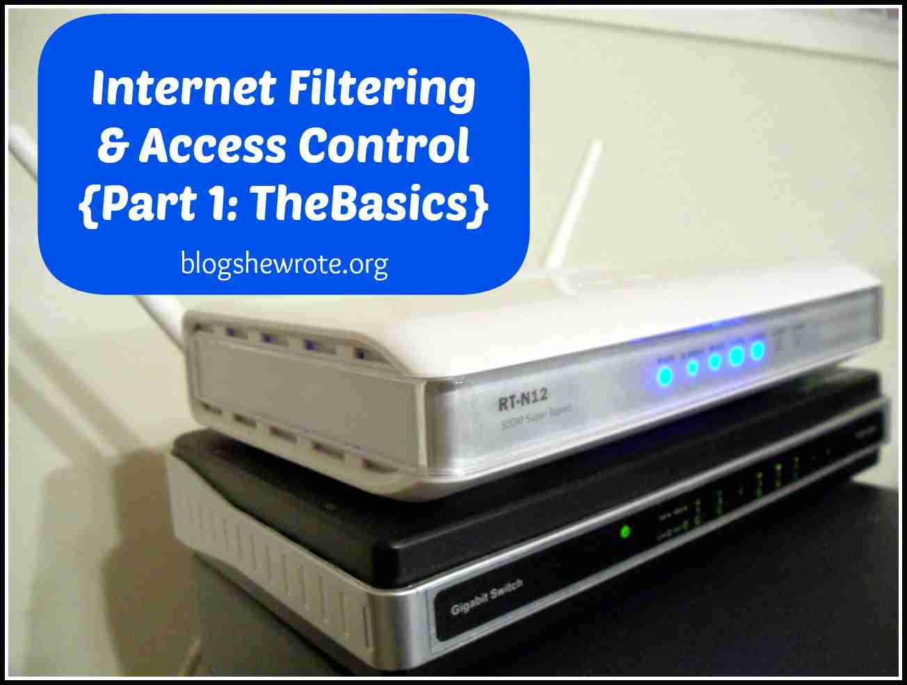 Blog, She Wrote: Managing the Internet in Your Home