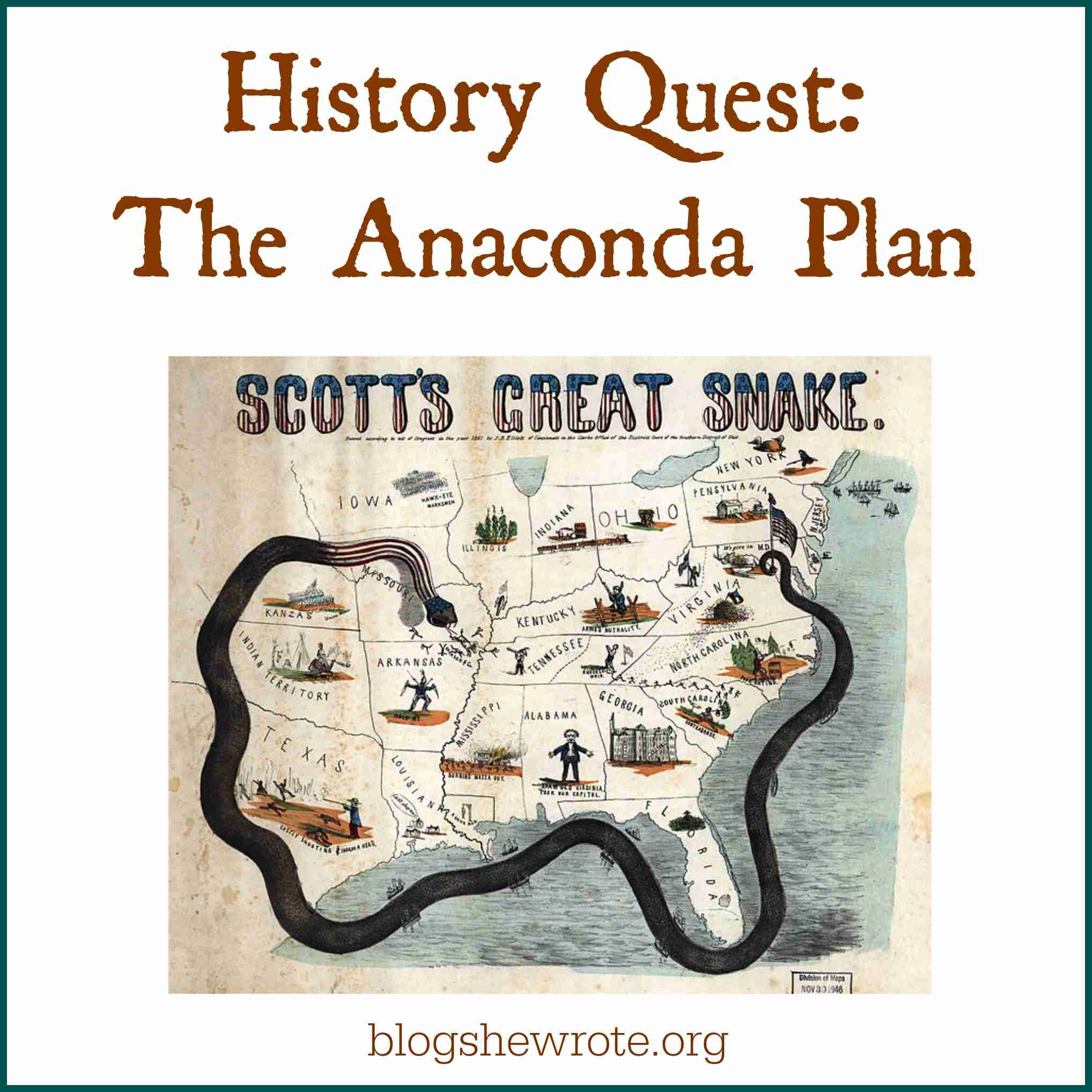 Blog, She Wrote: History Quest- The Anaconda Plan