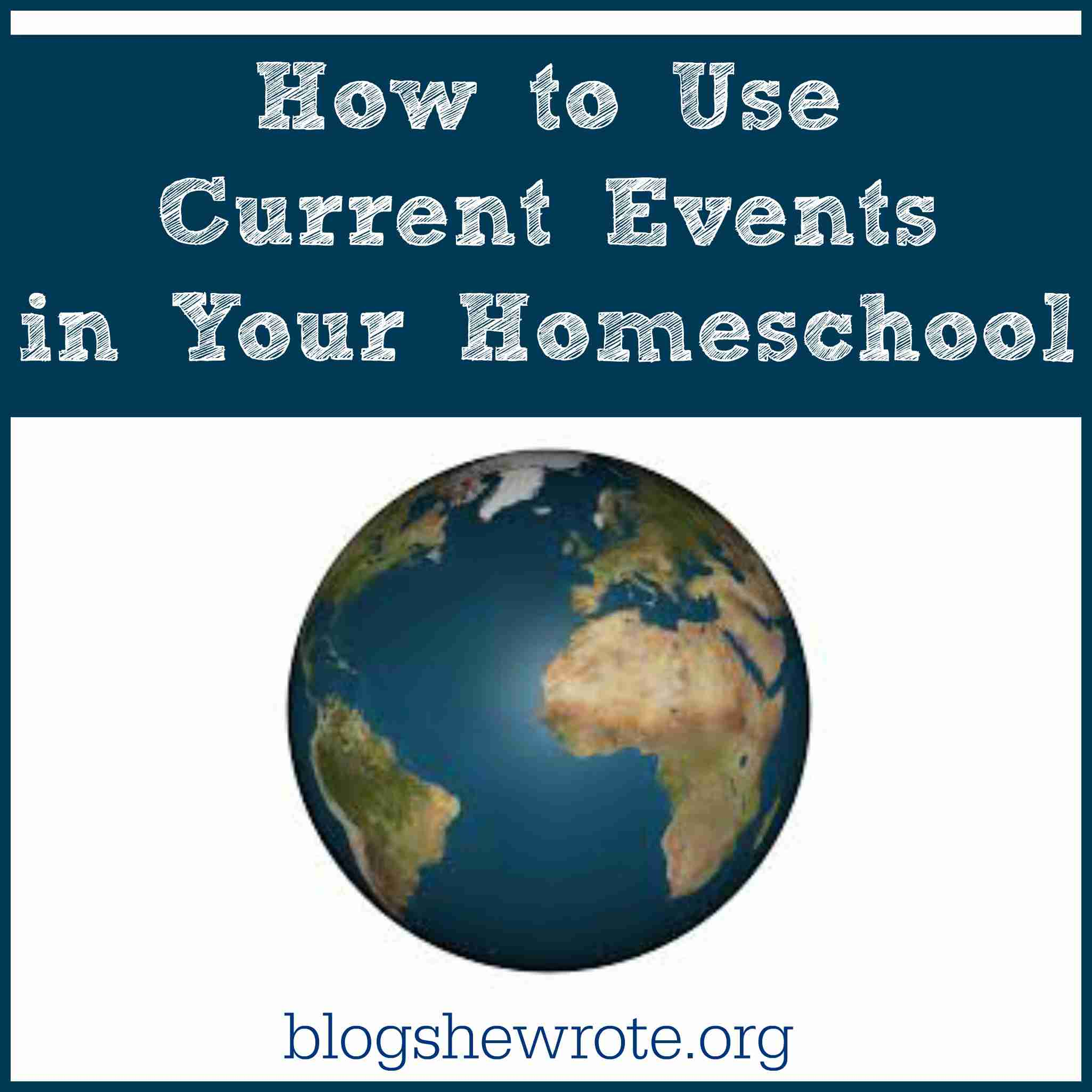 Blog, She Wrote: How to Use Current Events in Your Homeschool