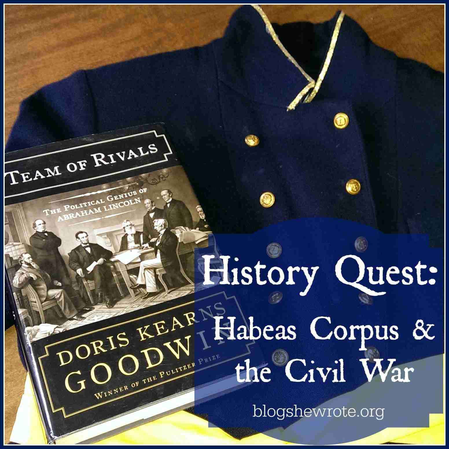 Blog, She Wrote: History Quest- Habeas Corpus & the Civil War