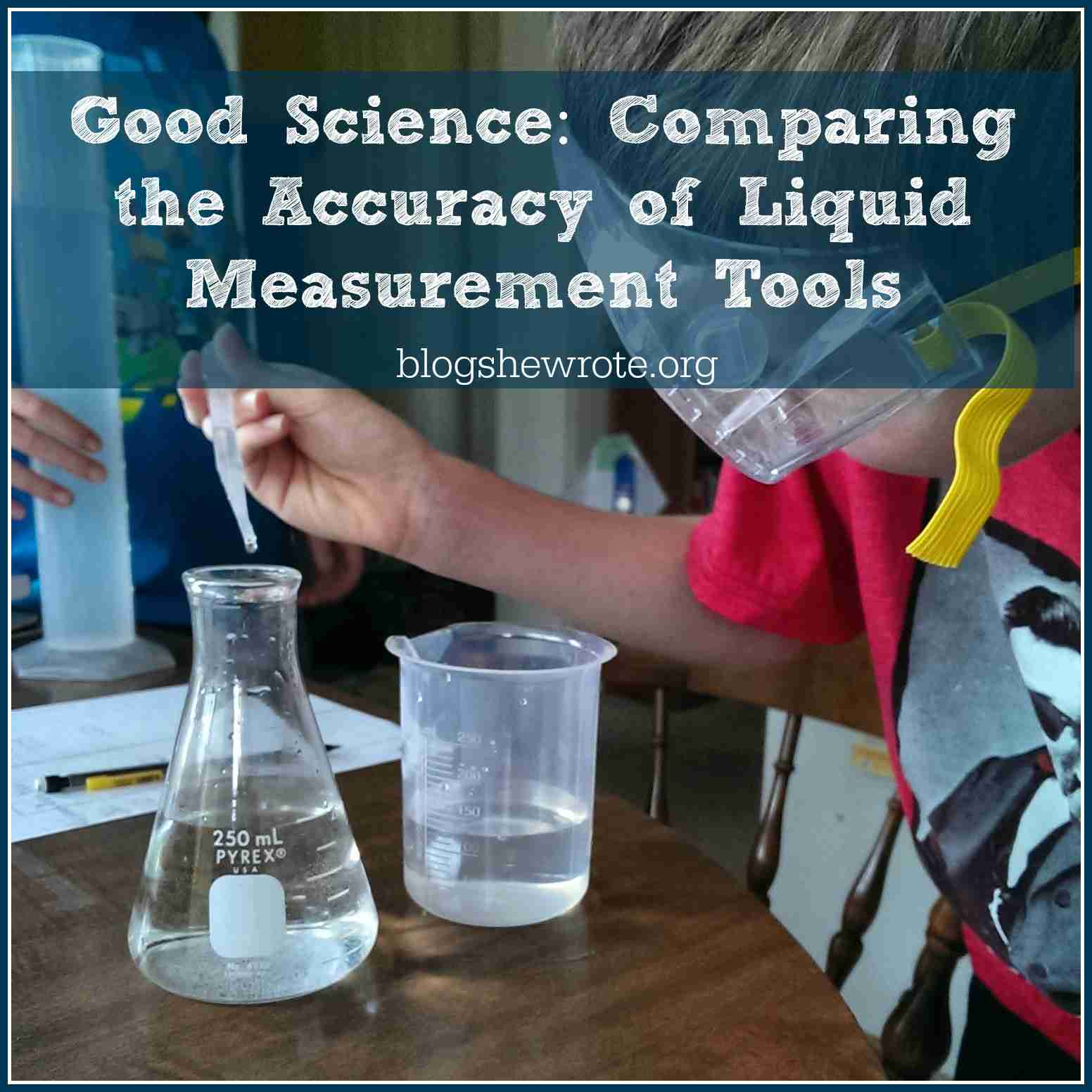 Science Measuring Instruments : Comparing the accuracy of liquid measurement tools