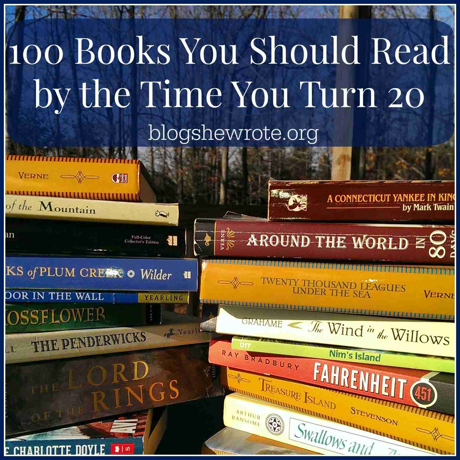 Blog, She Wrote: 100 Books You Should Read by the Time You Turn 20