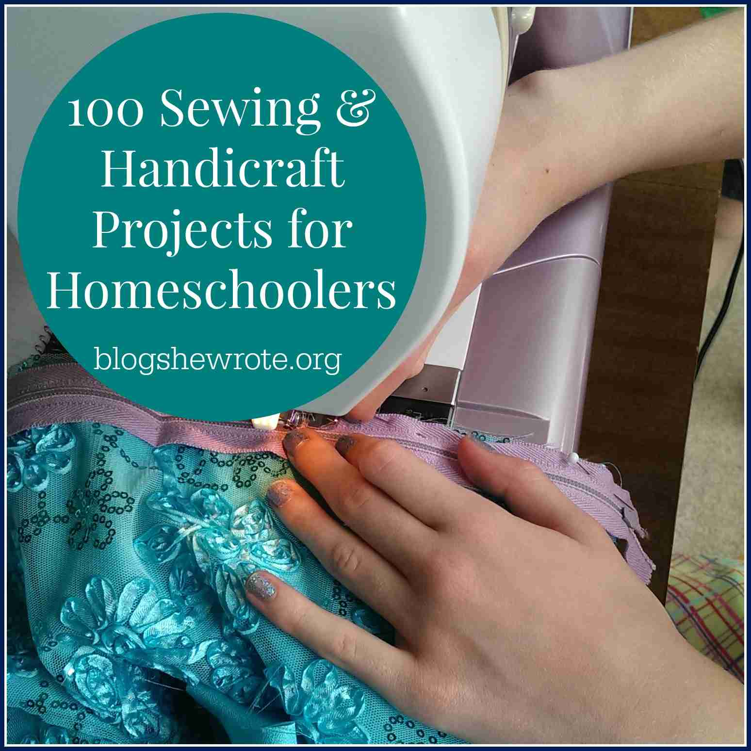 Blog, She Wrote: 100 Sewing & Handicraft Projects for Homeschoolers