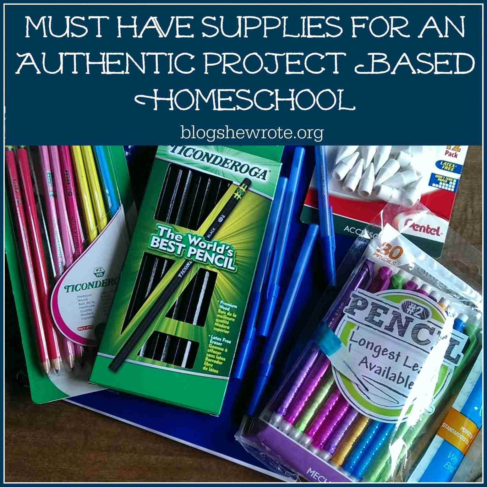 Must Have Supplies for An Authentic Project Based Homeschool=
