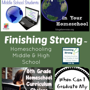 Finishing-Strong-Homeschooling-the-Middle-High-School-Years-49-350x500