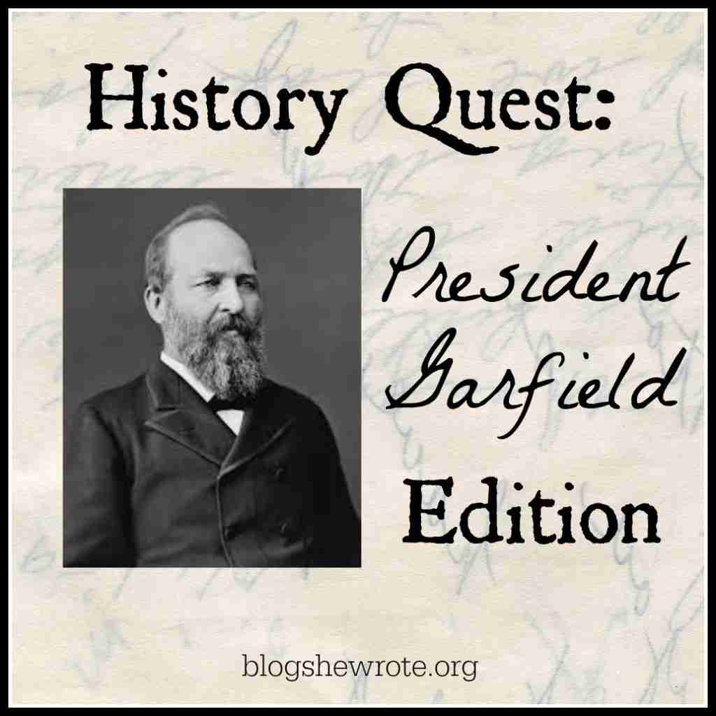 History Quest: President Garfield Edition