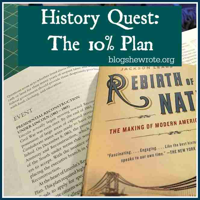 History Quest: The 10% Plan