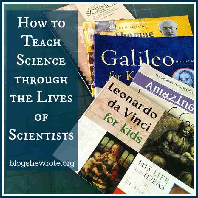 How to Teach Science through the Lives of Scientists