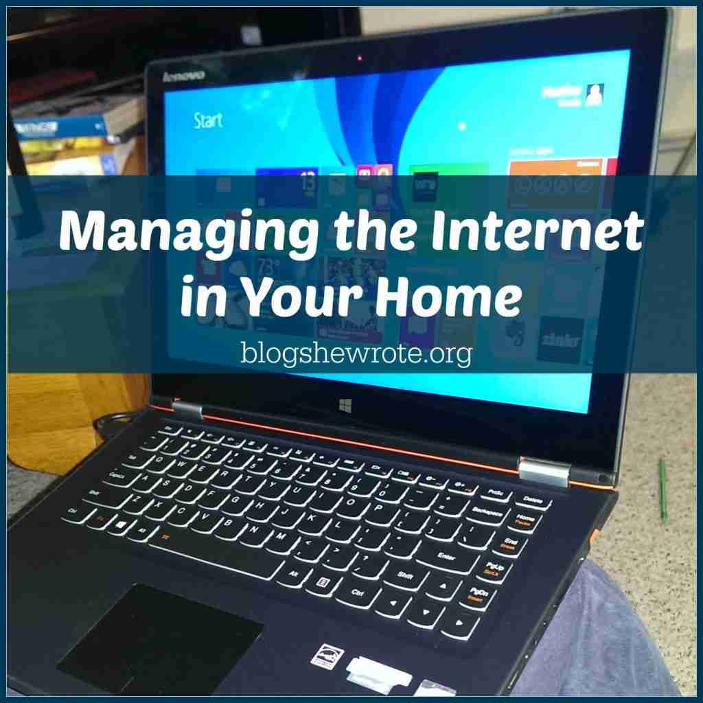 Managing the Internet in Your Home