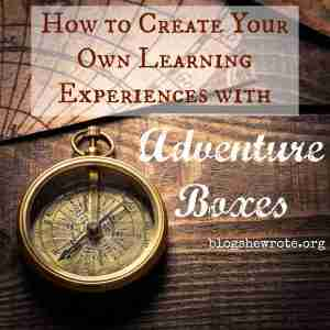 How to Create Your Own Learning Experiences with Adventure Boxes