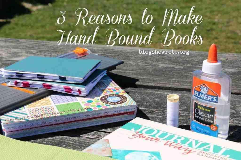 3 Reasons to Make Hand Bound Books