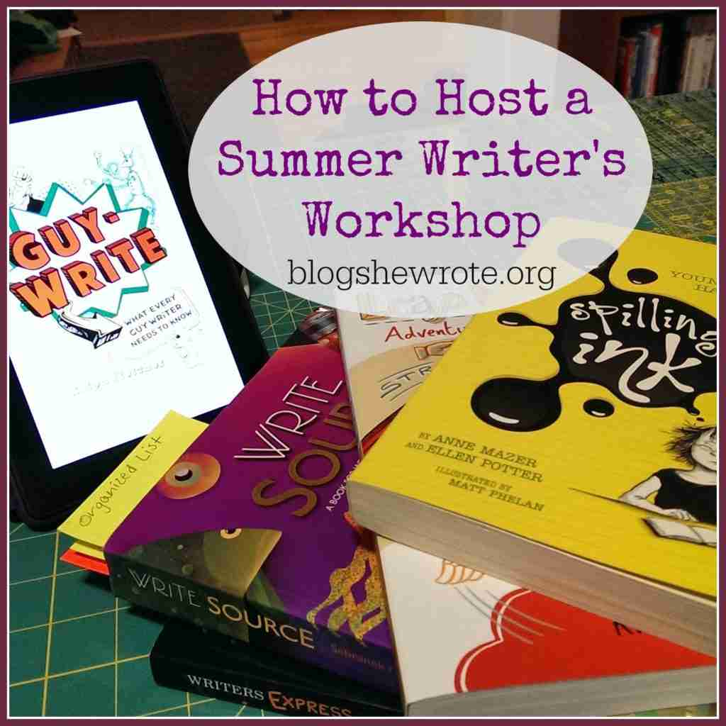 How to Host a Summer Writer's Workshop