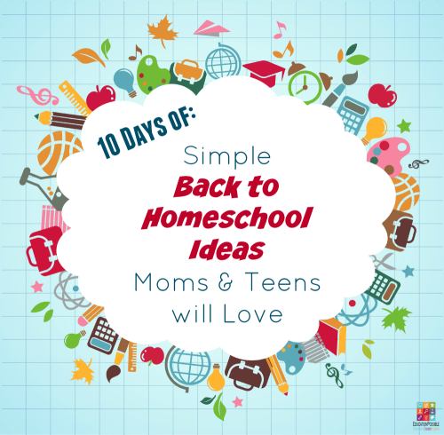 Simple-Back-to-Homeschool-Ideas-Moms-and-Teens-will-Love-500x490