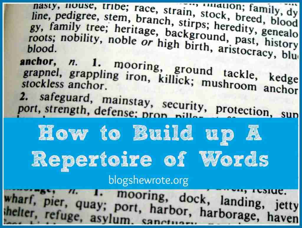 How to Build a Repertoire of Words