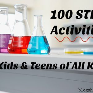100 STEM Projects for Kids & Teens of All Kinds