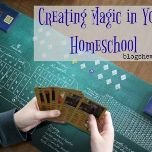 Creating Magic in Your Homeschool