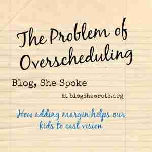 BSS 2: The Problem of Overscheduling & How Adding Margin Helps Our Kids to Cast Vision