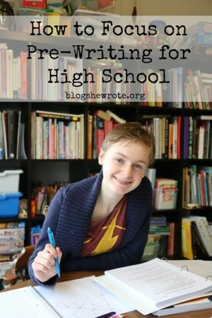 How to Focus on Pre-Writing for High School