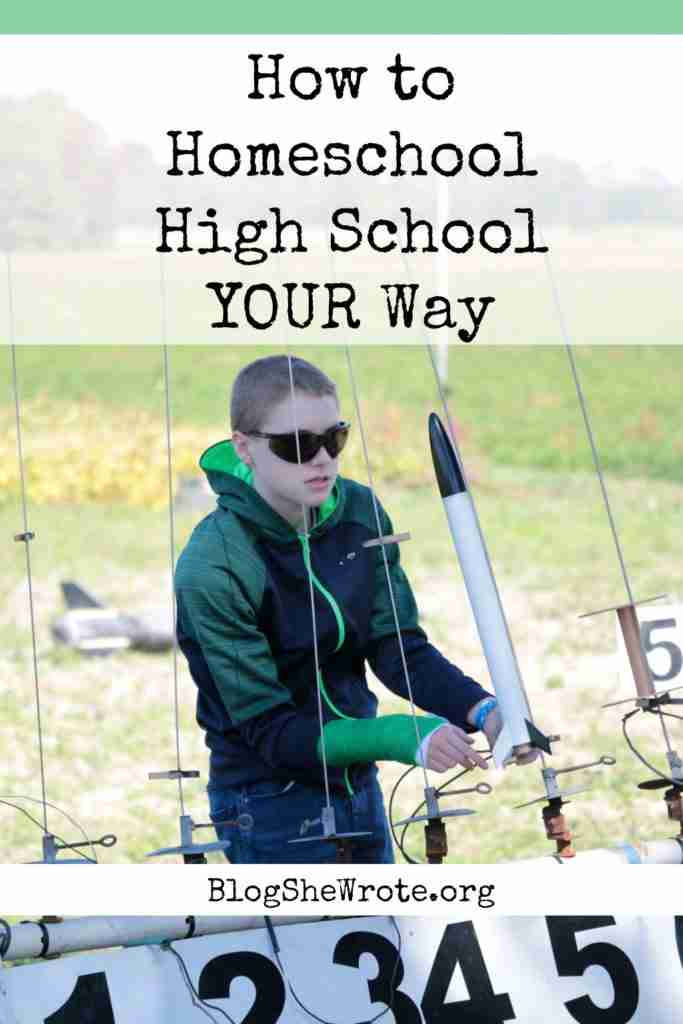 Homeschooling High School Your Way- a teen preparing to launch a large model rocket