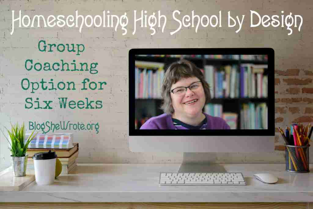 Homeschooling High School by Design + Powerful Group Coaching - a computer on a desk with a smiling woman on the screen and text on the photo